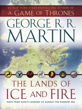 The Lands of Ice and Fire (A Game of Thrones) by George R. R. Martin