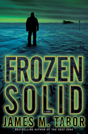 Frozen Solid: A Novel by James Tabor