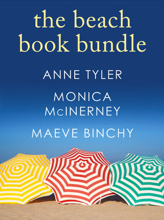 The Beach Book Bundle: 3 Novels for Summer Reading by Anne Tyler and Monica McInerney