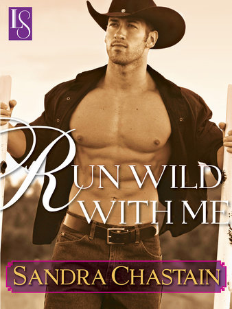 Run Wild With Me by Sandra Chastain