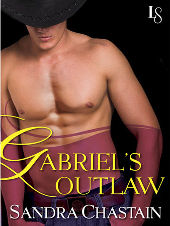 Gabriel's Outlaw by Sandra Chastain