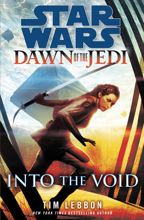 Into the Void: Star Wars (Dawn of the Jedi) by Tim Lebbon