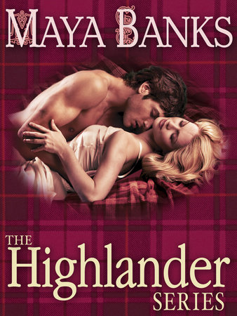 The Highlander Series 3-Book Bundle by Maya Banks