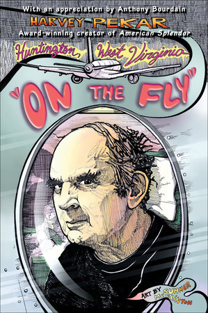 "Huntington, West Virginia ""On the Fly"" by Harvey Pekar"