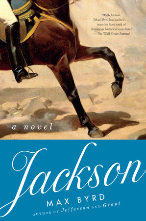 Jackson: A Novel by Max Byrd