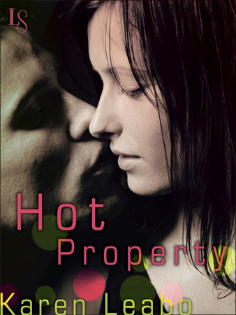 Hot Property by Karen Leabo