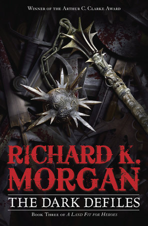 The Dark Defiles by Richard K. Morgan