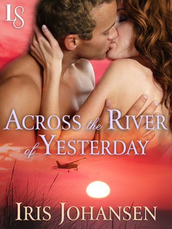 Across the River of Yesterday by Iris Johansen