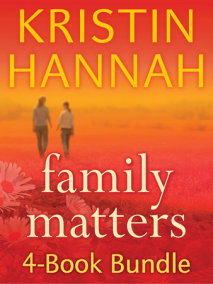 Kristin Hannah's Family Matters 4-Book Bundle