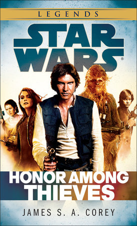Honor Among Thieves: Star Wars Legends by James S. A. Corey