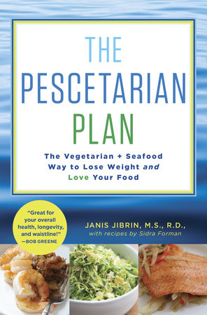 The Pescetarian Plan by Janis Jibrin and Sidra Forman