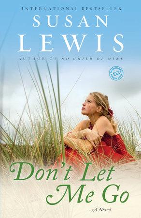 Don't Let Me Go by Susan Lewis