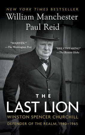 The Last Lion by William Manchester and Paul Reid