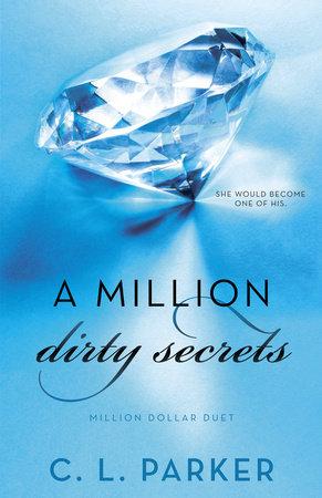 A Million Dirty Secrets by C. L. Parker