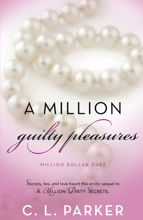 A Million Guilty Pleasures by C. L. Parker