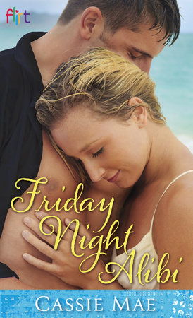 Friday Night Alibi by Cassie Mae