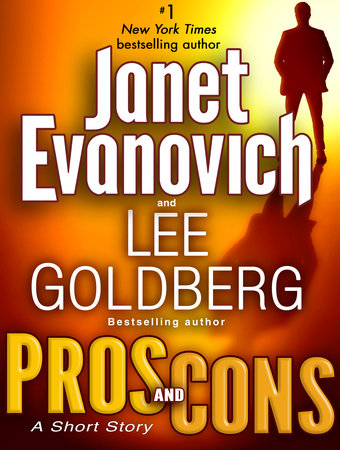 Pros and Cons: A Short Story by Janet Evanovich and Lee Goldberg