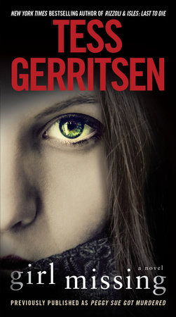 Girl Missing (Previously published as Peggy Sue Got Murdered) by Tess Gerritsen