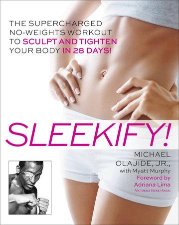 Sleekify! by Michael Olajide, Jr. and Myatt Murphy