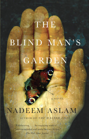 The Blind Man's Garden by Nadeem Aslam