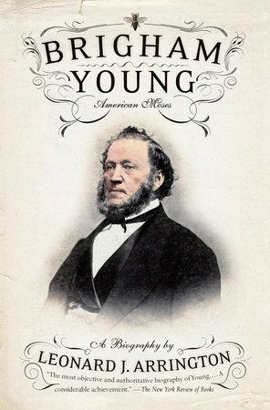 BRIGHAM YOUNG by Leonard J. Arrington