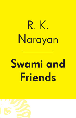 Swami and Friends by R. K. Narayan