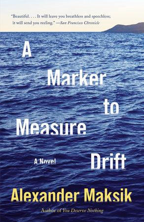 A Marker to Measure Drift by Alexander Maksik