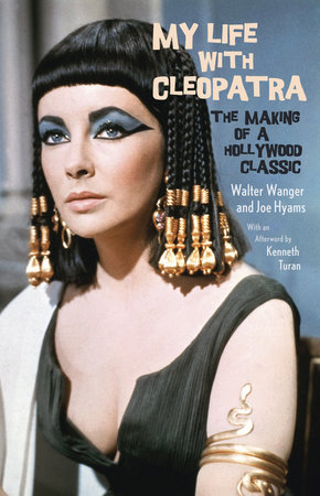 My Life with Cleopatra by Walter Wanger and Joe Hyams