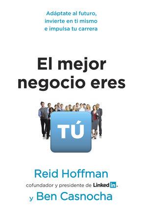 El mejor negocio eres tú by Reid Hoffman