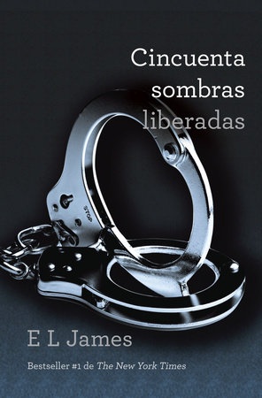 Cincuenta sombras liberadas by E L James