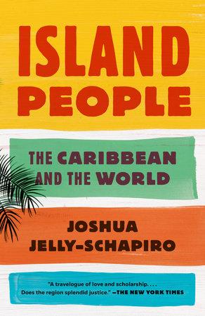 Island People by Joshua Jelly-Schapiro