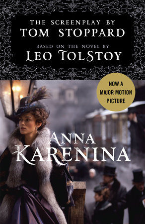 Anna Karenina: The Screenplay by Tom Stoppard