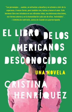 El libro de los americanos dseconocidos by Cristina Henríquez