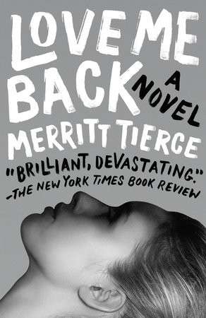 Love Me Back by Merritt Tierce