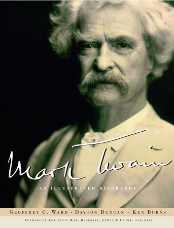 Mark Twain by Geoffrey C. Ward, Ken Burns and Dayton Duncan