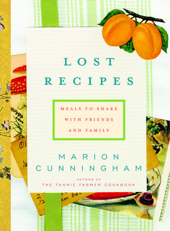 Lost Recipes by Marion Cunningham