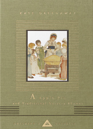 A Apple Pie and Traditional Nursery Rhymes by Kate Greenaway