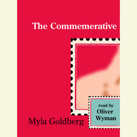 The Commemerative by Myla Goldberg
