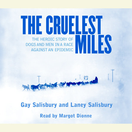 The Cruelest Miles by Gay Salisbury and Laney Salisbury