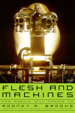 Flesh and Machines by Rodney Brooks