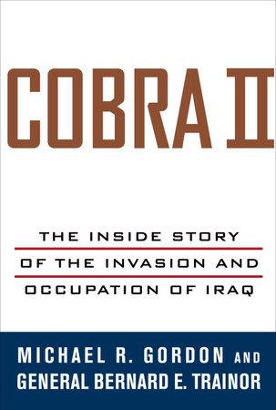 Cobra II by Michael R. Gordon and Bernard E. Trainor