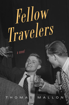 Fellow Travelers by Thomas Mallon