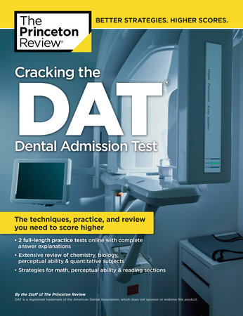 Cracking the DAT (Dental Admission Test) by Princeton Review
