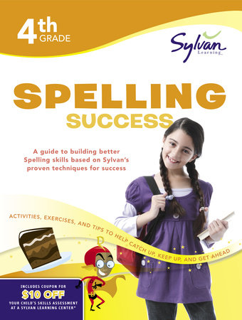 Fourth Grade Spelling Success (Sylvan Workbooks) by Sylvan Learning