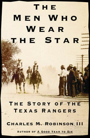 The Men Who Wear the Star by Charles M. Robinson, III