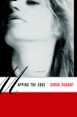 Mapping the Edge by Sarah Dunant