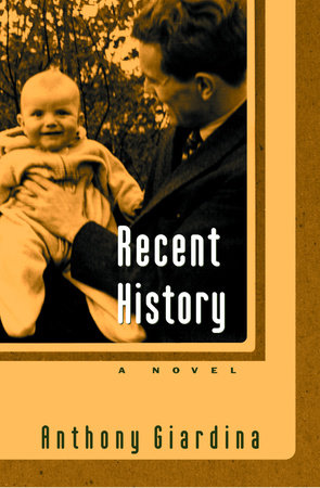 Recent History by Anthony Giardina