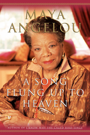 A Song Flung Up to Heaven by Maya Angelou