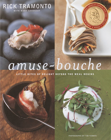 Amuse-Bouche by Rick Tramonto and Mary Goodbody