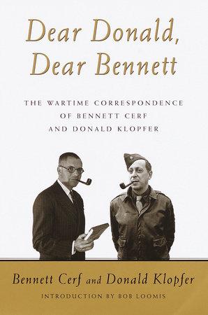 Dear Donald, Dear Bennett by Bennett Cerf and Donald Klopfer